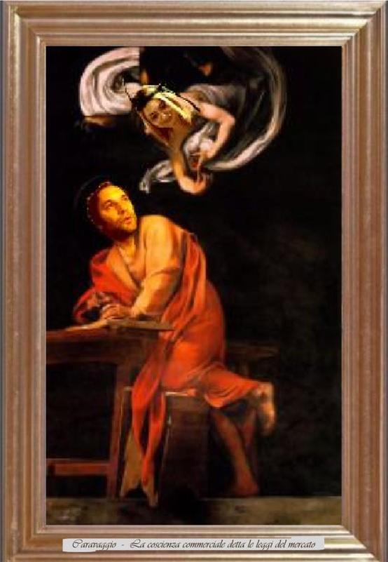 Caravaggio - La coscienza commerciale detta le leggi del mercato